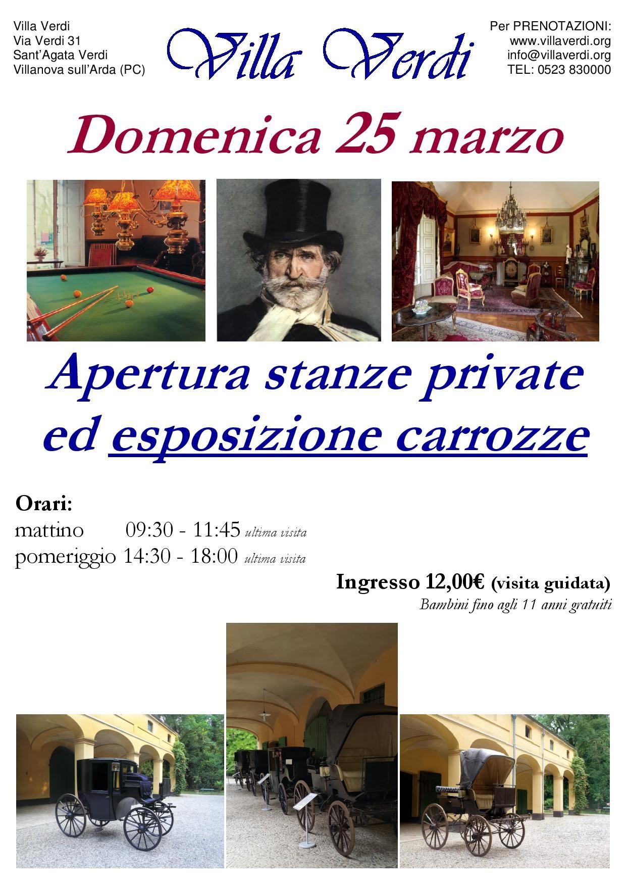 Villa Verdi: apertura straordinaria di alcune stanze private solitamente non visitabili    Inoltre verranno esposte le carrozze del Maestro.