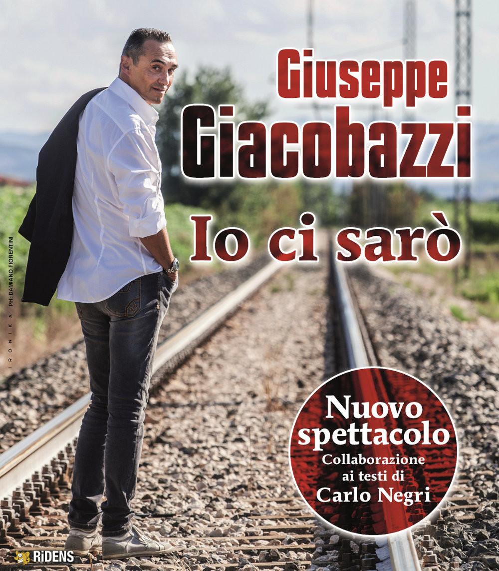 """GIUSEPPE GIACOBAZZI in """"IO CI SARÒ"""" Raddoppia la data di Parma"""