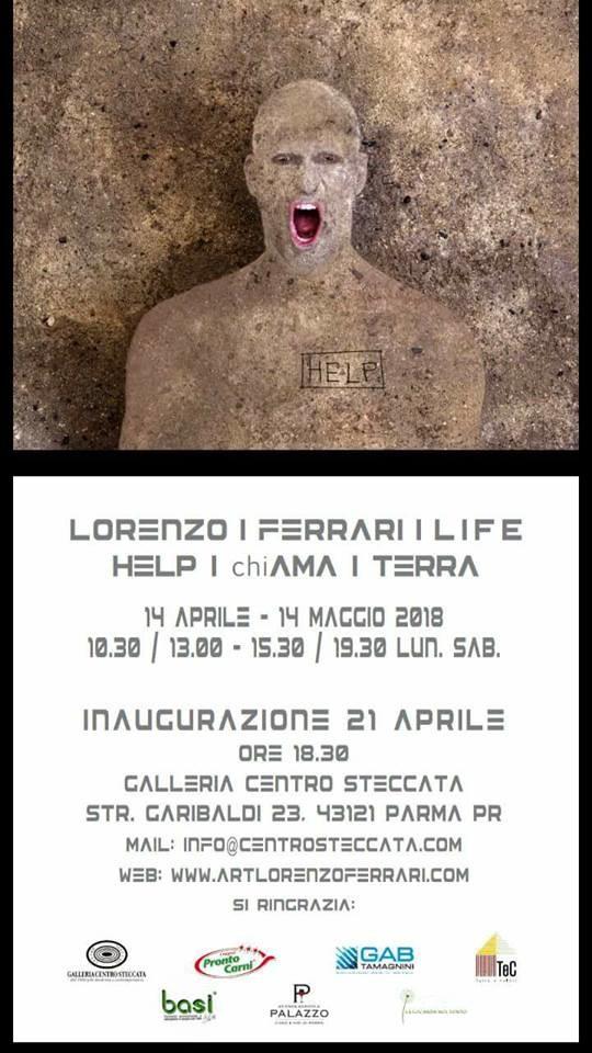 """Mostra di Lorenzo Ferrari """"HELP chiAMA TERRA"""""""