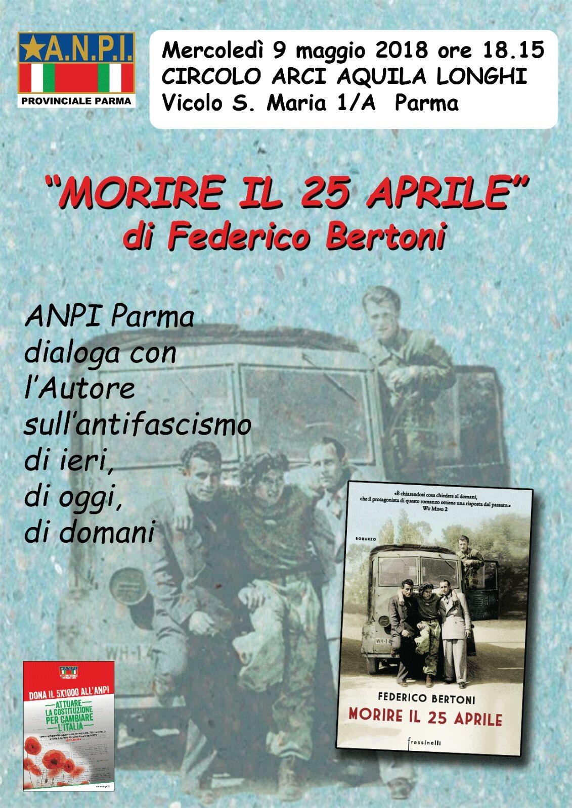 """""""Morire il 25 aprile"""" di Federico Bertoni; si parlerà di antifascismo. Quello di ieri, quello di oggi e quello di domani."""