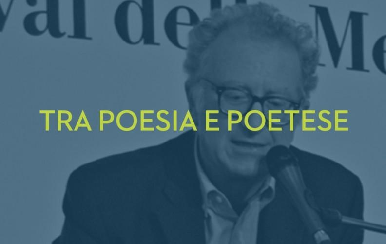 TRA POESIA E POETESE  letture di Valerio Magrelli