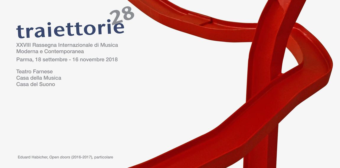 Traiettorie 2018    La XXVIII edizione della rassegna internazionale di musica moderna e contemporanea
