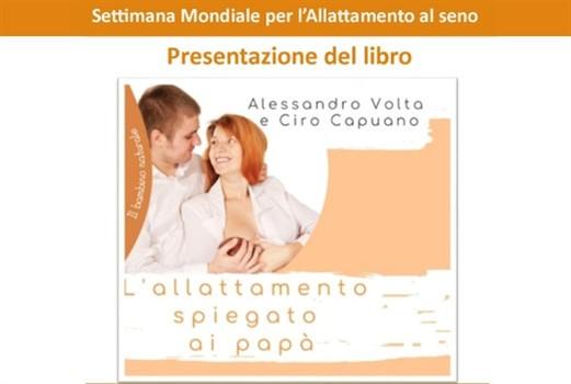Presentazione del libro 'L'allattamento spiegato ai papà' di Alessandro Volta e Ciro Capuano