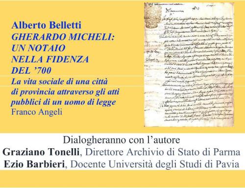 """Presentazione del  libro di Alberto Belletti """"Gherardo Micheli, un notaio nella Fidenza del Settecento""""."""