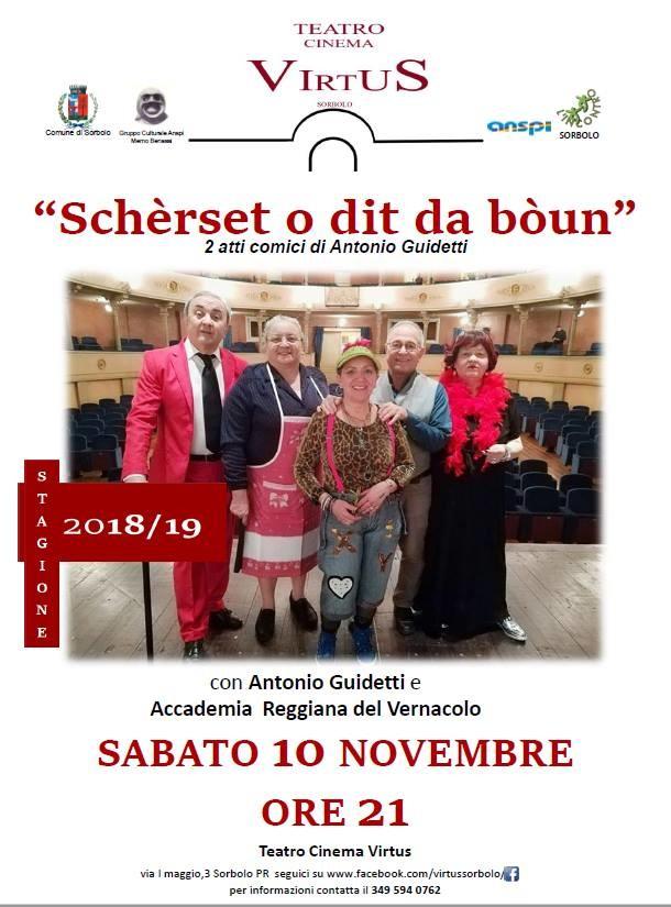 Schèrset o dit da bòun , commedia dialettale di Antonio Guidetti al  Teatro Virtus di Sorbolo