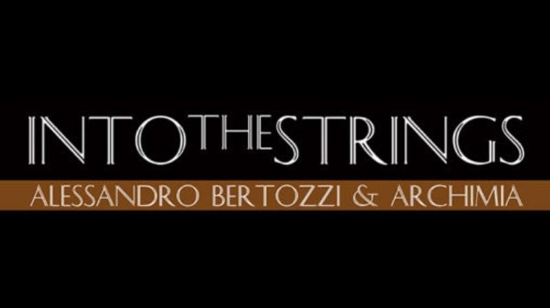 """""""Into The Strings"""", concerto di Alessandro Bertozzi e Archimia"""