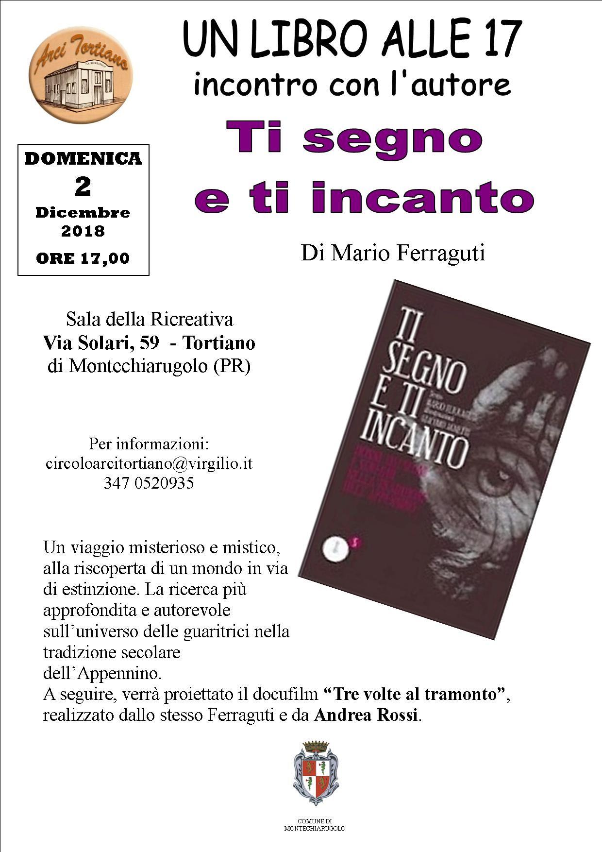 UN LIBRO ALLE 17:  TI SEGNO E TI INCANTO di Mario Ferraguti