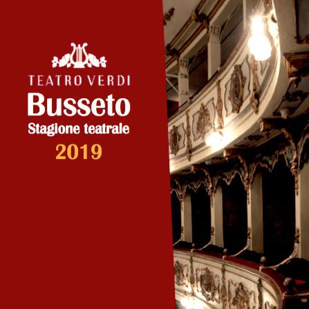 STAGIONE DI PROSA 2019 del Teatro Verdi di Busseto
