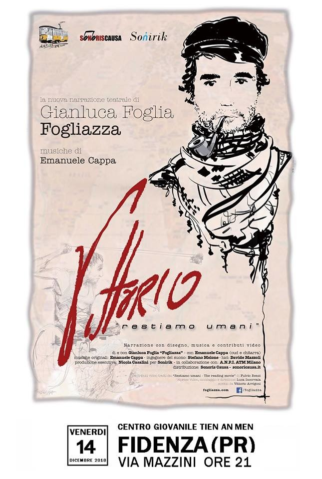 """Spettacolo Teatrale """"RESTIAMO UMANI"""" La Storia di Vittorio Arrigoni di e con Gialuca Foglia-Fogliazza"""