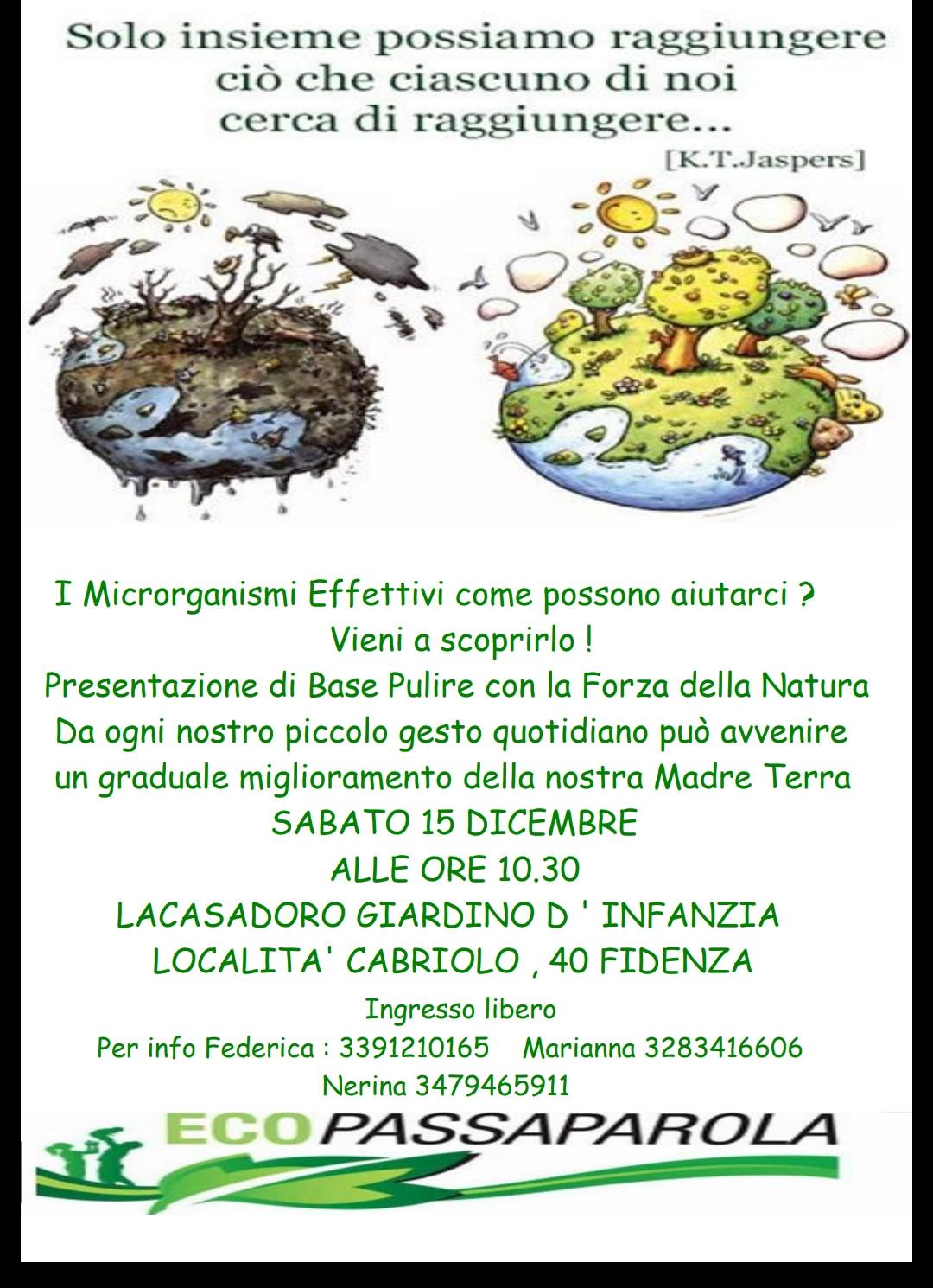 I microrganismi effettivi, la loro attività e l'aiuto che possono darci per tenere puliti i nostri ambienti