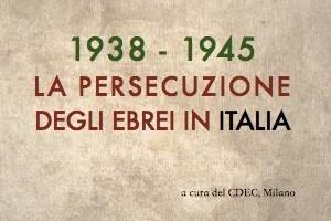 La persecuzione degli ebrei in Italia,  in mostra al Museo Ebraico