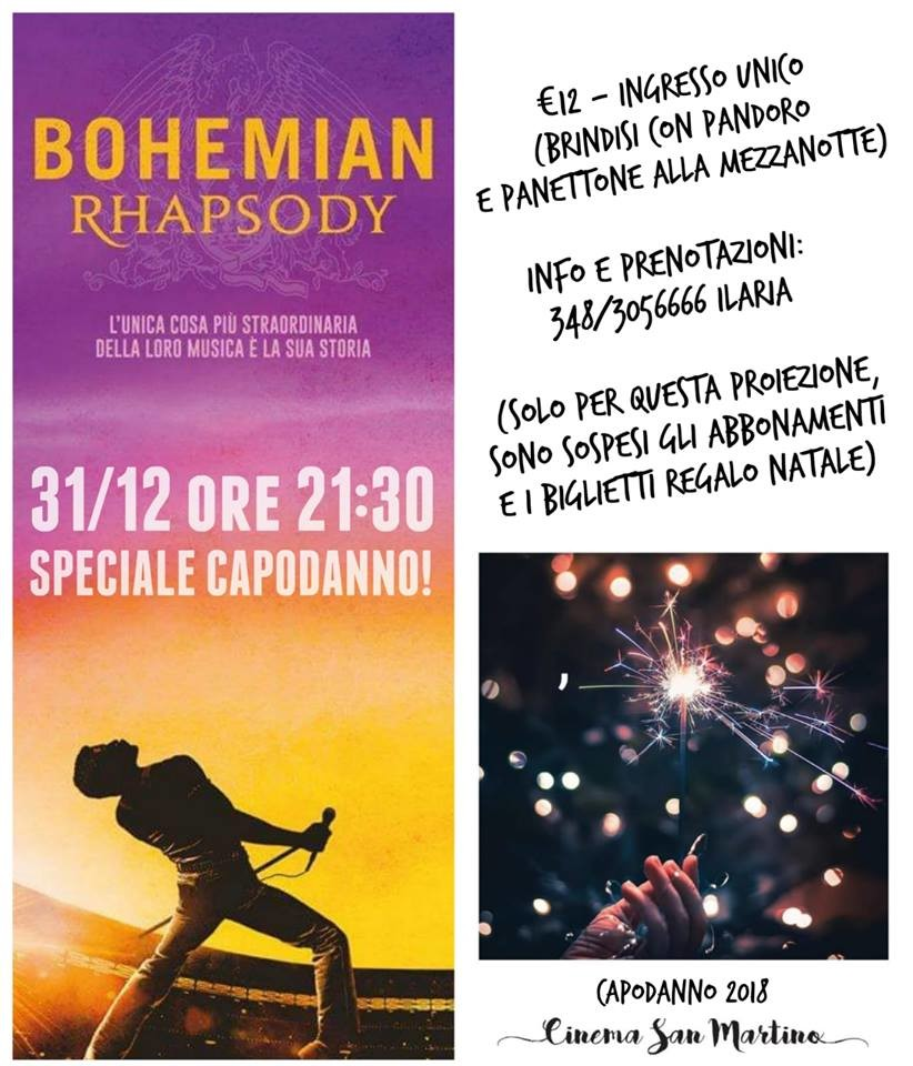 Il cinema SAN MARTINO è aperto il 31 dicembre , per brindare insieme al nuovo anno, guardando il film Bohemian Rhapsody
