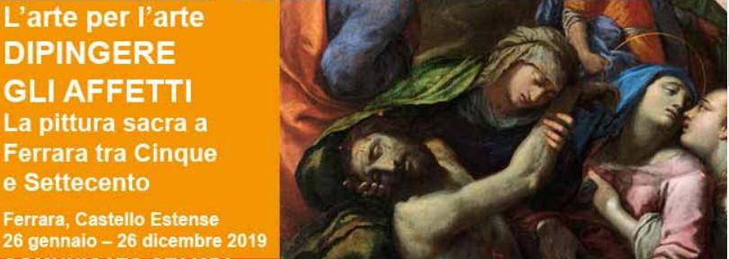 """""""L'arte per l'arte"""" Dipingere gli affetti La pittura sacra a Ferrara tra  Cinque e Settecento"""