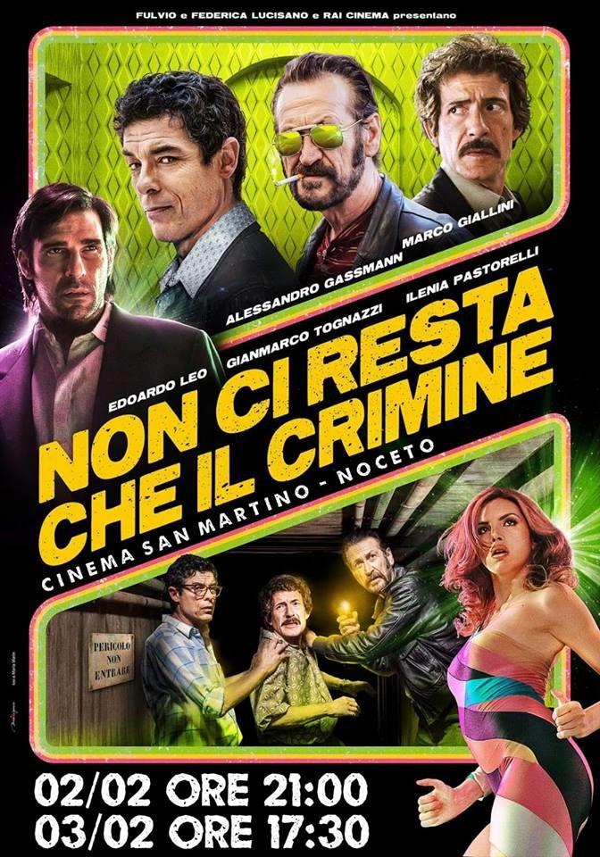 NON CI RESTA CHE IL CRIMINE al Cinema San Martino