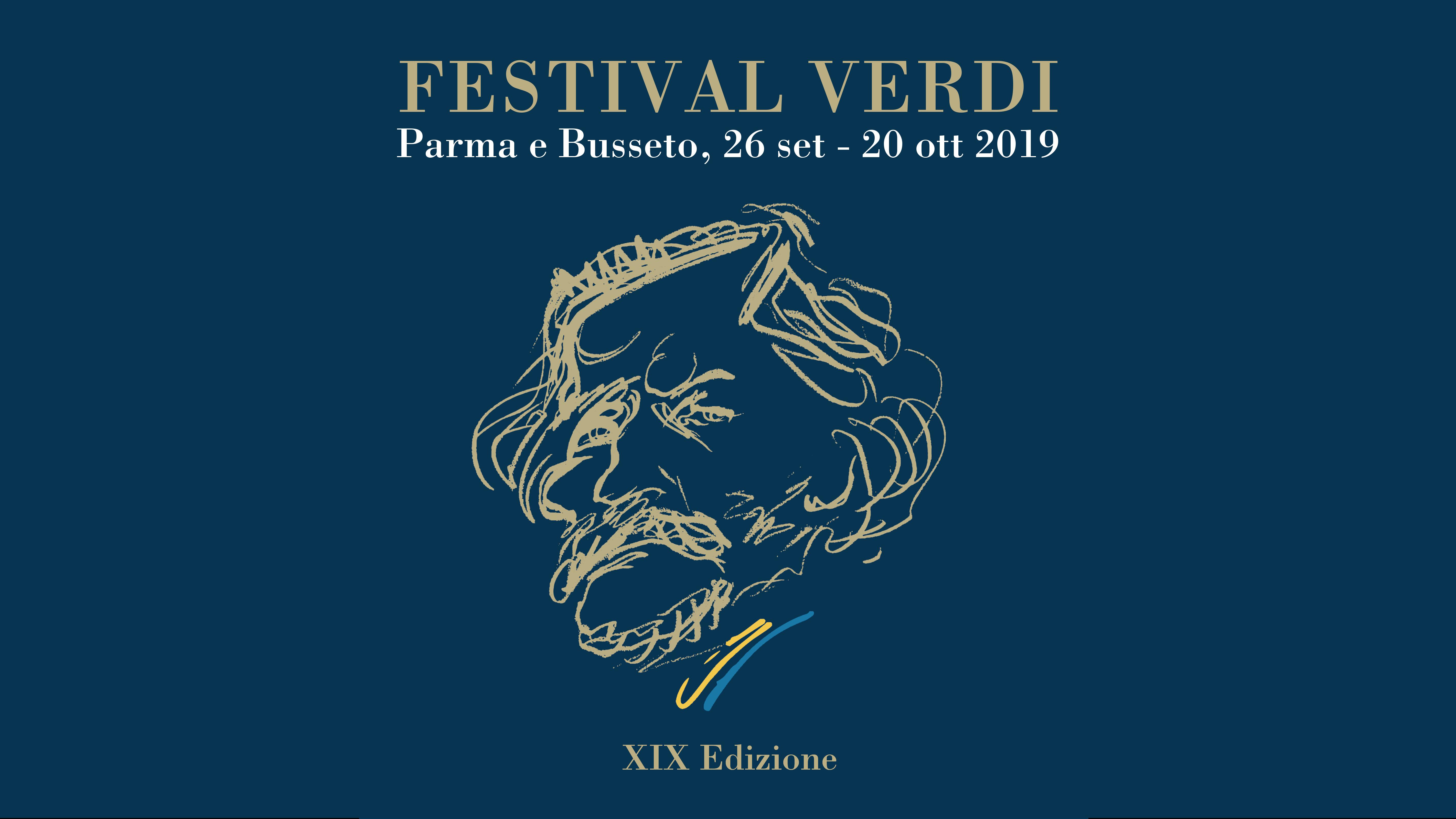 FESTIVAL VERDI  Un cantiere in movimento  Parma e Busseto, 26 settembre - 20 ottobre 2019
