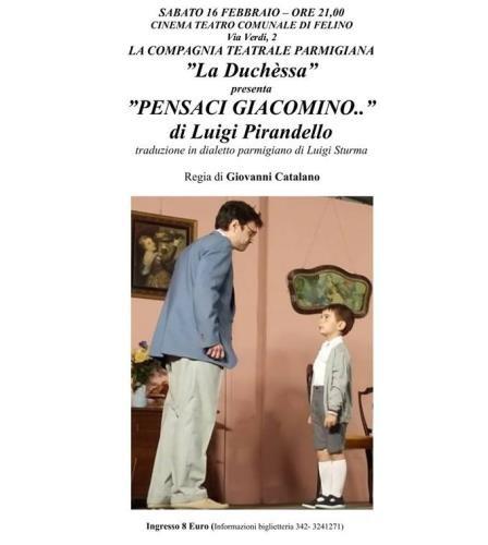 """Rassegna di Commedia Dialettale a Felino: """"Pensaci Giacomino"""""""