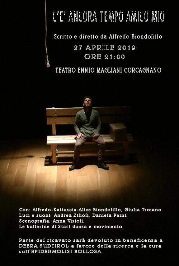 """""""C'è ancora tempo amico mio"""" scritto ed interpretato da Alfredo Biondolillo al Teatro Ennio Magliani"""