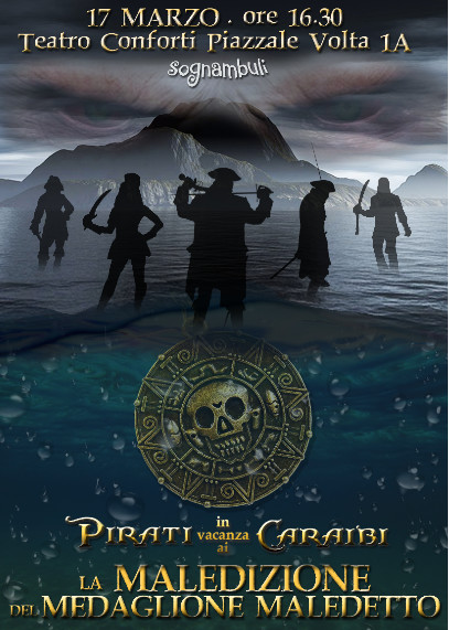 Pirati in Vacanza ai Caraibi: la maledizione del Medaglione Maledetto al Teatro Conforti