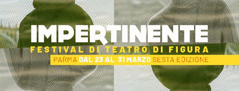 Il teatro di figura è Impertinente: la sesta edizione del Festival a Parma