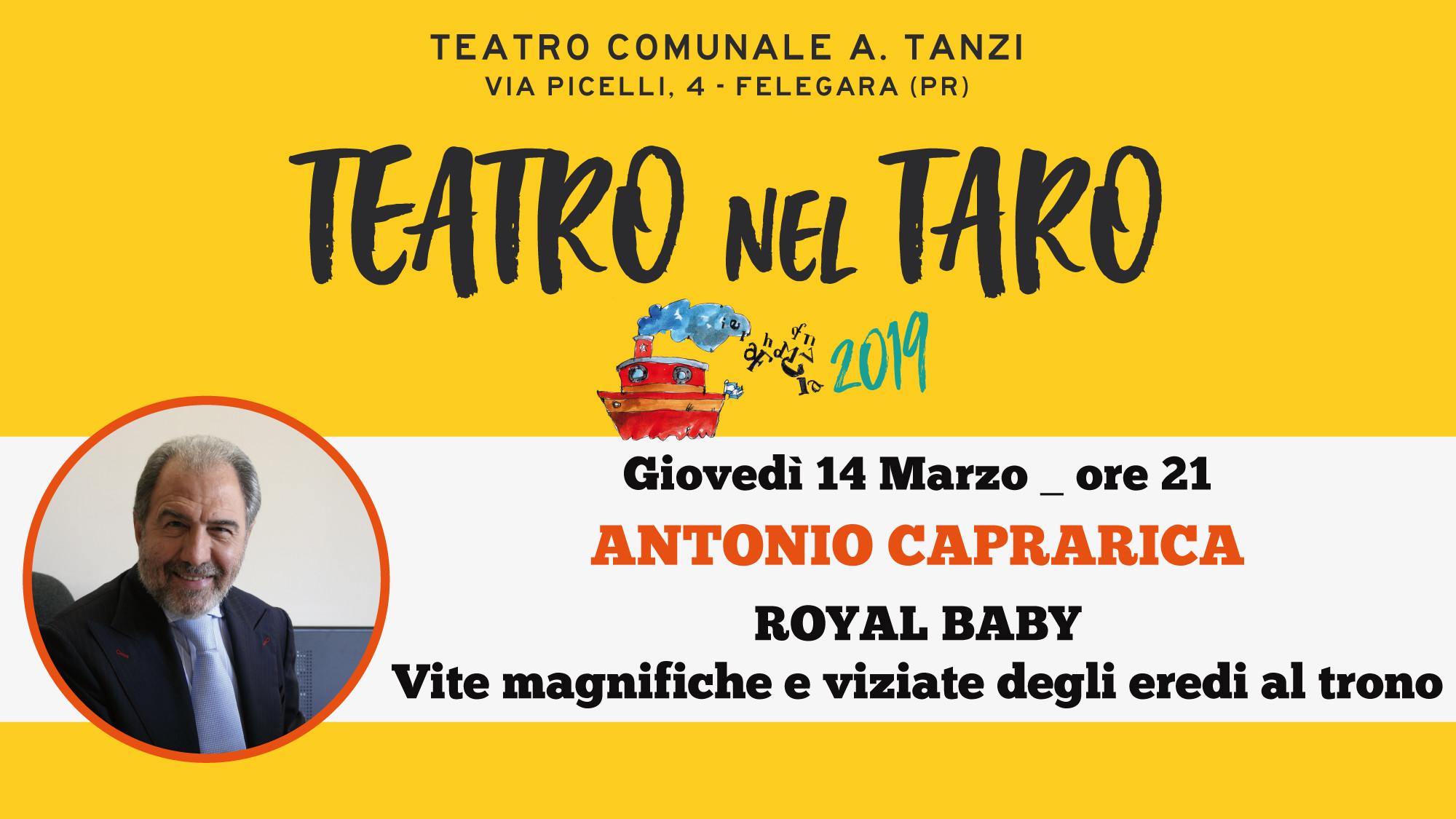 TEATRO NEL TARO: Royal Baby. Vite magnifiche e viziate degli eredi al trono. Incontro con Antonio Caprarica