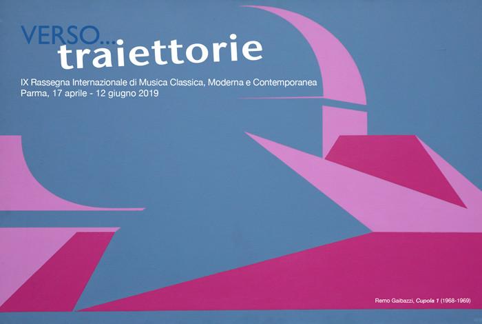 Verso Traiettorie... 2019 IX Rassegna di Musica Classica, Moderna e Contemporanea