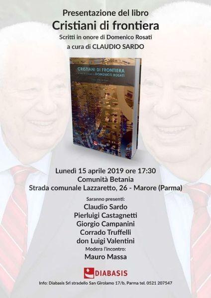 Presentazione dellibro: Cristiani di frontiera Scritti in onore di Domenico Rosati a cura di Claudio Sardo