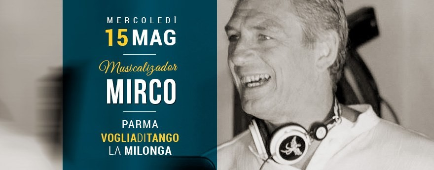 Milonga di Voglia di Tango Tdj Mirco Casari