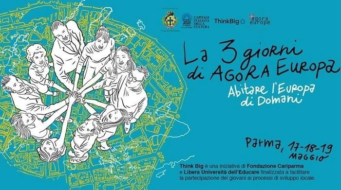 Agorà Europa Dal 17 al 19 maggio incontri, dibattiti, musica da Parma all'Europa.