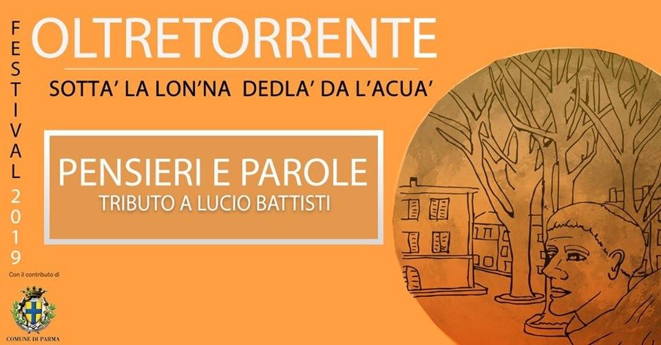 Festival d'Oltretorrente, sotta' la lon'na dedlà da l'acua': Pensieri e Parole - Tributo a Lucio Battisti