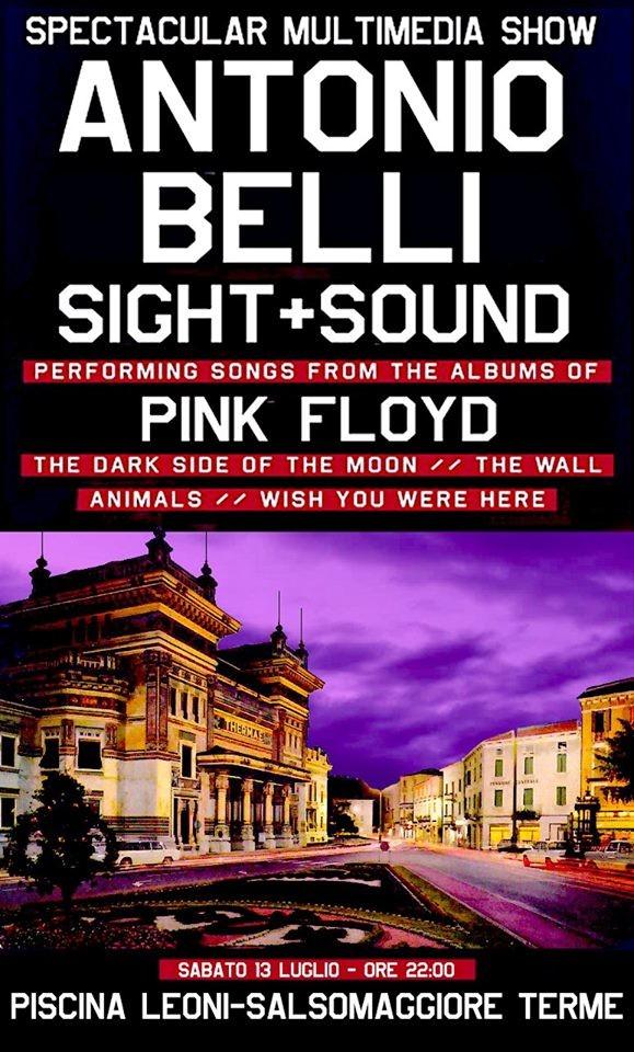 """""""Sight + Sound Of Pink Floyd"""", è il nome del solo show multimediale proposto dal cantante bassista Antonio Belli"""
