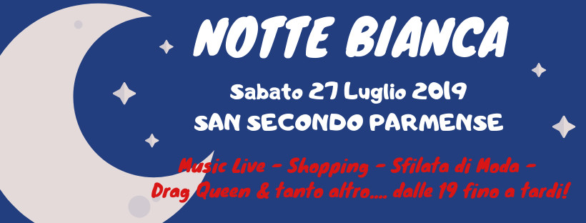 """""""Notte Bianca"""" a San Secondo Parmense."""