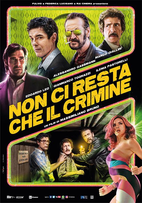 """Accadde domani  """"Non ci resta che il crimine"""" al Cinema D'Azeglio arena estiva"""
