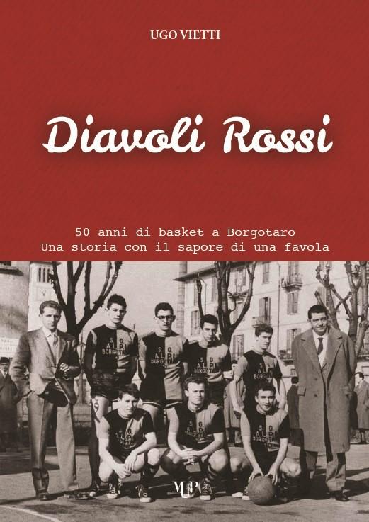Diavoli Rossi - 50 anni di Basket a Borgotaro