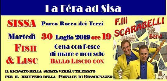 La Féra ad Sisa - Sissa Sagra di San Giacomo: Fish and Lisc
