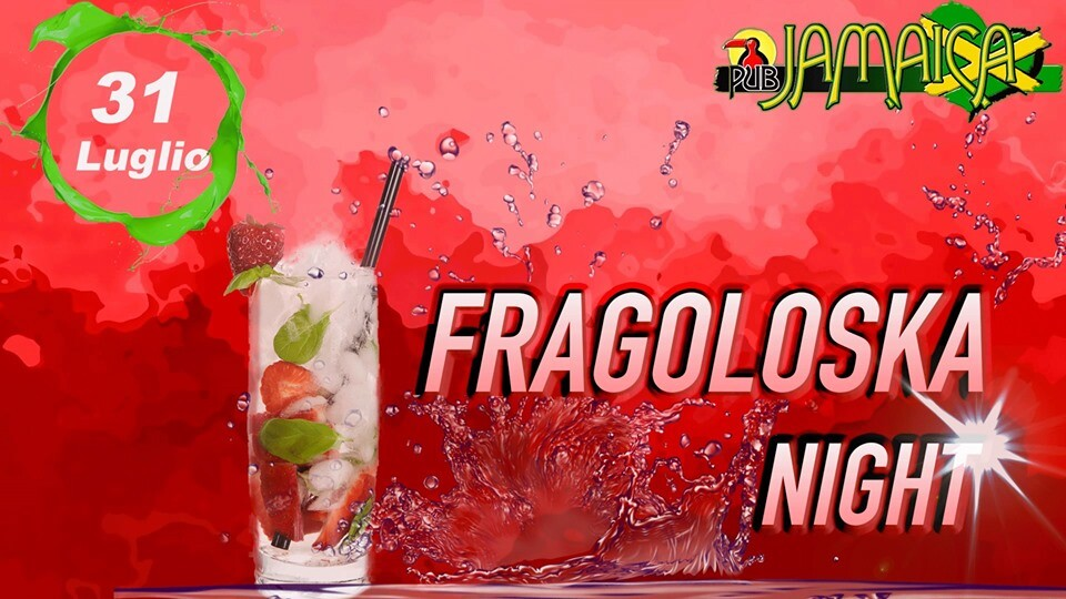 Fragoloska Night al Jamaica