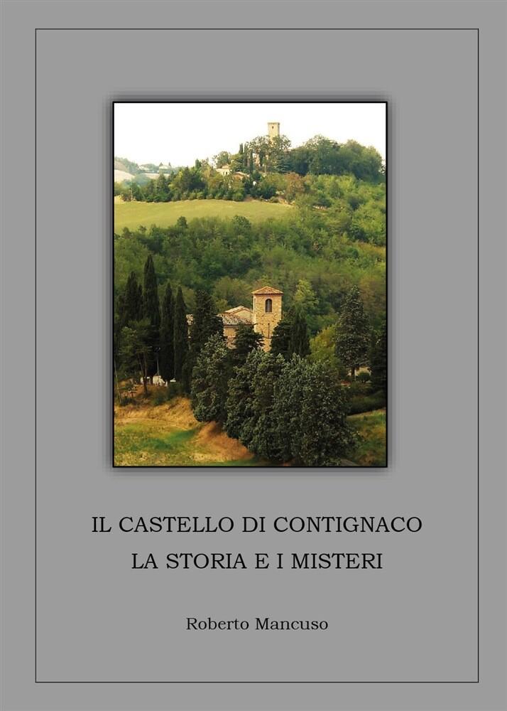 """""""IL CASTELLO DI CONTIGNACO. LA STORIA E I MISTERI""""  Presentazione del libro  Incontro con l'autore Roberto Mancuso"""