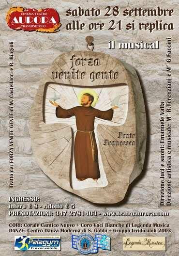 Forza venite gente  La storia di San Francesco d'Assisi viene raccontata in prosa e musica