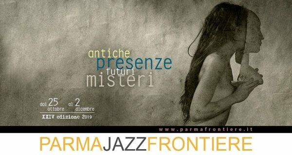 PARMA JAZZ FRONTIERE FESTIVAL IN PILOTTA: Trees of Light Trio