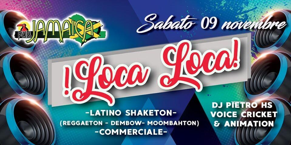Sabato 9 novembre è LOCA LOCA al Jamaica pub