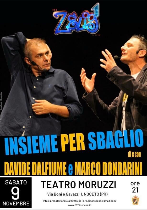 Davide Dalfiume Comico e Marco Dondarini Comico saranno INSIEME PER SBAGLIO. Direttamente da Zelig alTeatro Moruzzi