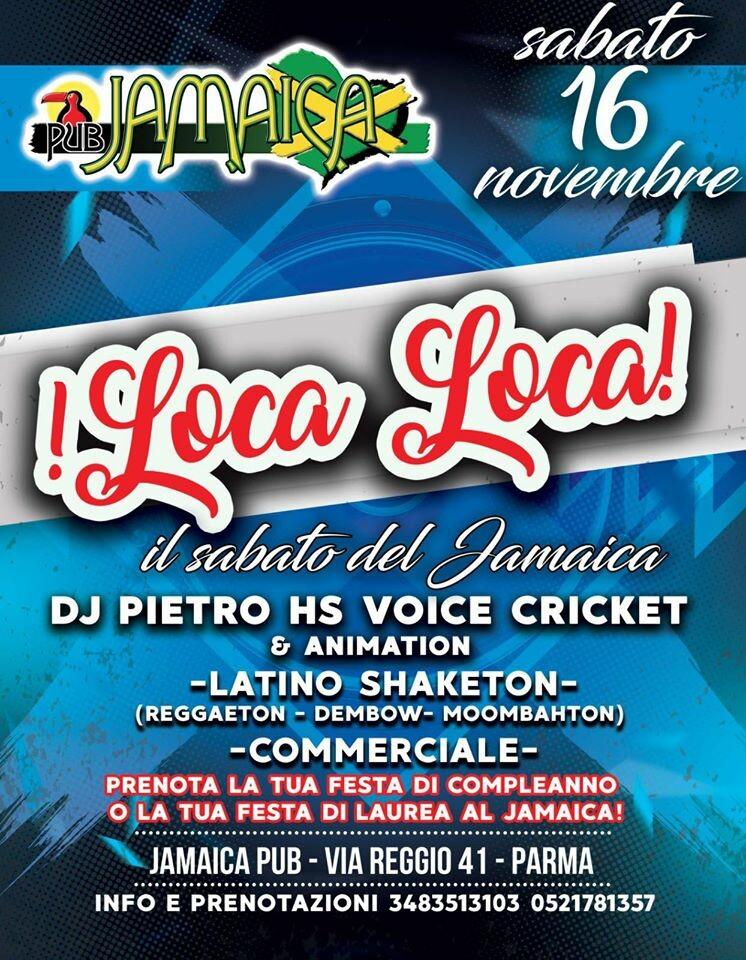 Sabato è LOCA LOCA al Jamaica pub, serata del 16 novembre