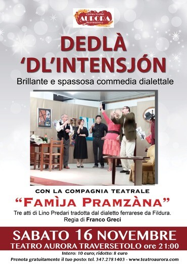 Dedlà dl'intensjón, divertente cmmedia con la Famìja Pramzàna al Cinema Teatro Aurora Traversetolo
