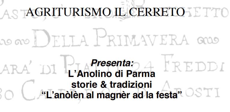 """AGRITURISMO IL CERRETO Presenta: L'Anolino di Parma storie & tradizioni """"L'anòlèn al magnèr ad la festa"""""""