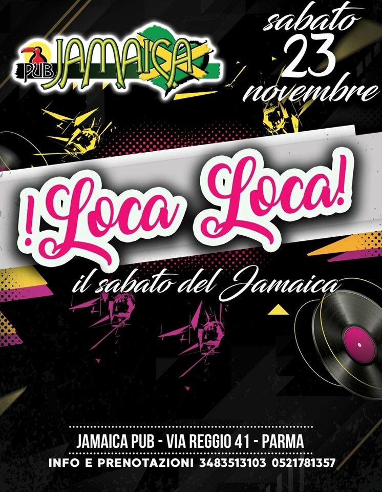Sabato è LOCA LOCA al Jamaica pub, serata del 23 novembre