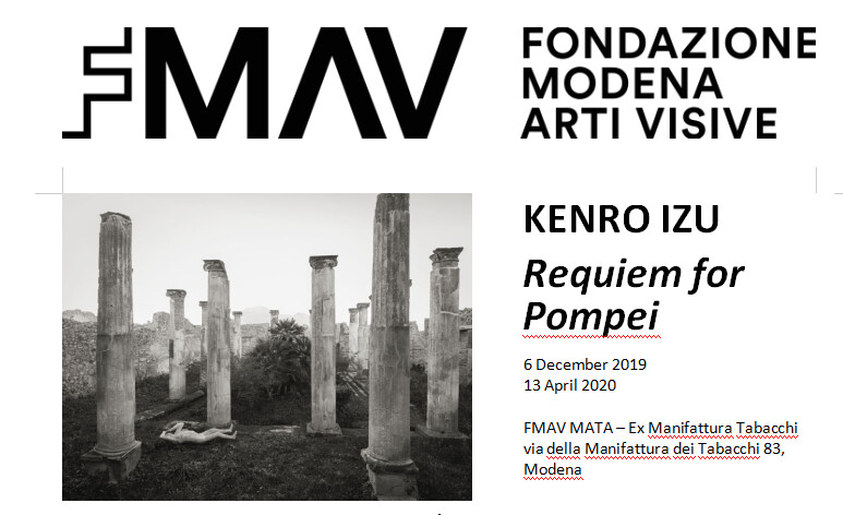 KENRO IZU. Requiem for Pompei Modena, FMAV Fondazione Modena Arti Visive - MATA