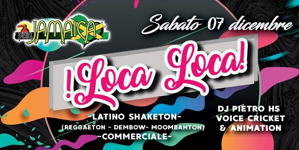 Sabato è LOCA LOCA al Jamaica pub, serata del 7 dicembre