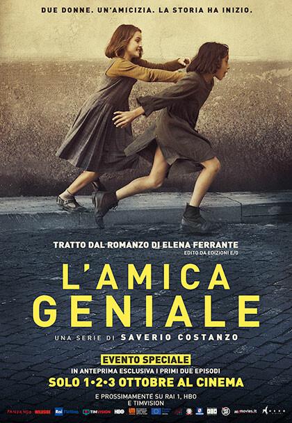 L'AMICA GENIALE-STORIA DEL NUOVO COGNOME  di Saverio Costanzo- Dal romanzo di Elena Ferrante al cinema Astra