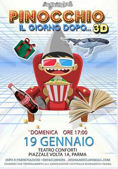 Pinocchio il giorno dopo: in 3 D uno spettacolo Sognambuli per bambini dai 3 anni in su.