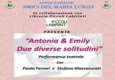 """""""Antonia & Emily. Due diverse solitudini"""", performance scenica con Paola Ferrari e Stefano Mazzacurati"""