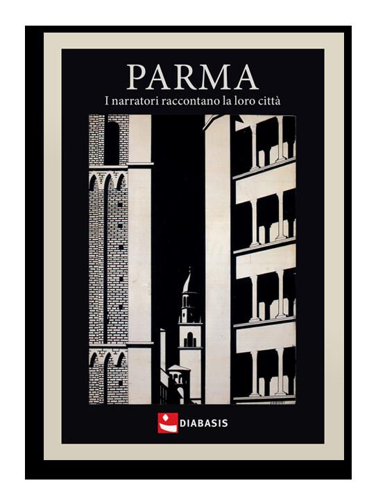 Parma I narratori raccontano la loro città